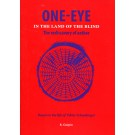 One-Eye - In the land of the blind - The rediscovery of aether - Based on the life of Viktor Schauberger