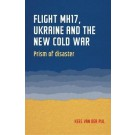 Flight Mh17, Ukraine and the New Cold War
