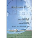 Glyphosate Free: An Essay on Functional Nutrition and the Homeopathic Clearing of Glyphosate Toxicity